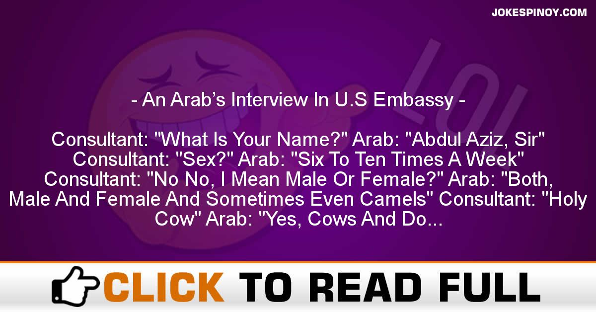 An Arab's Interview In U.S Emba*sy