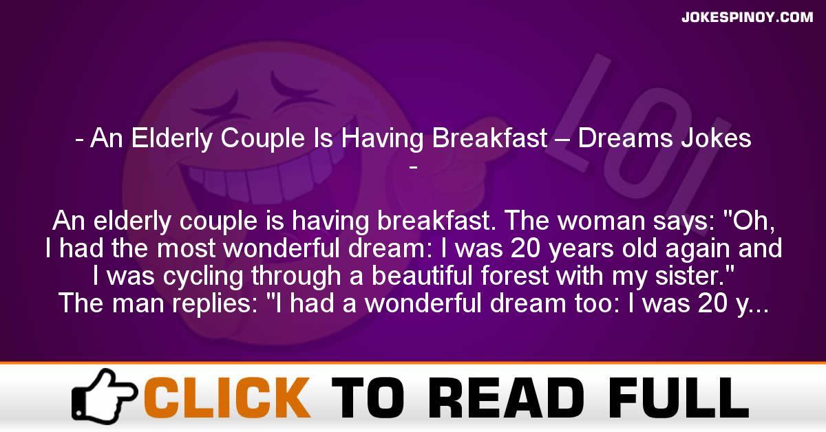 An Elderly Couple Is Having Breakfast – Dreams Jokes