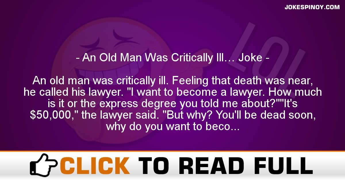 An Old Man Was Critically Ill… Joke
