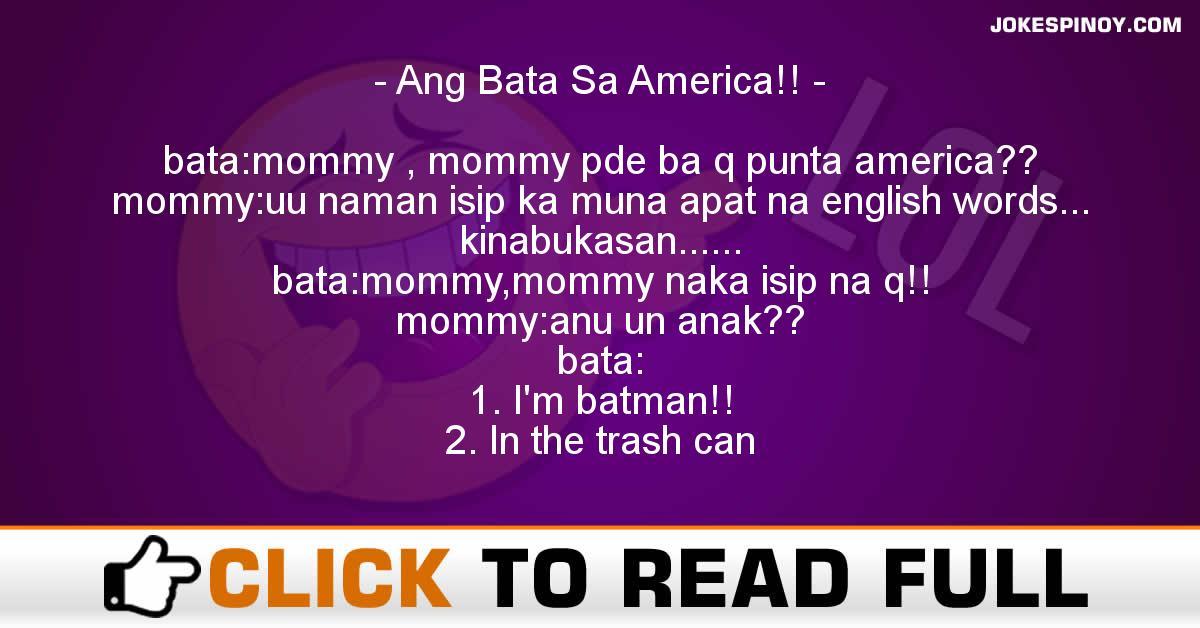 Ang Bata Sa America!!