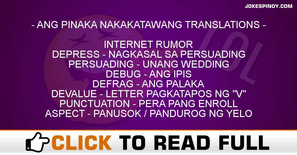 ANG PINAKA NAKAKATAWANG TRANSLATIONS