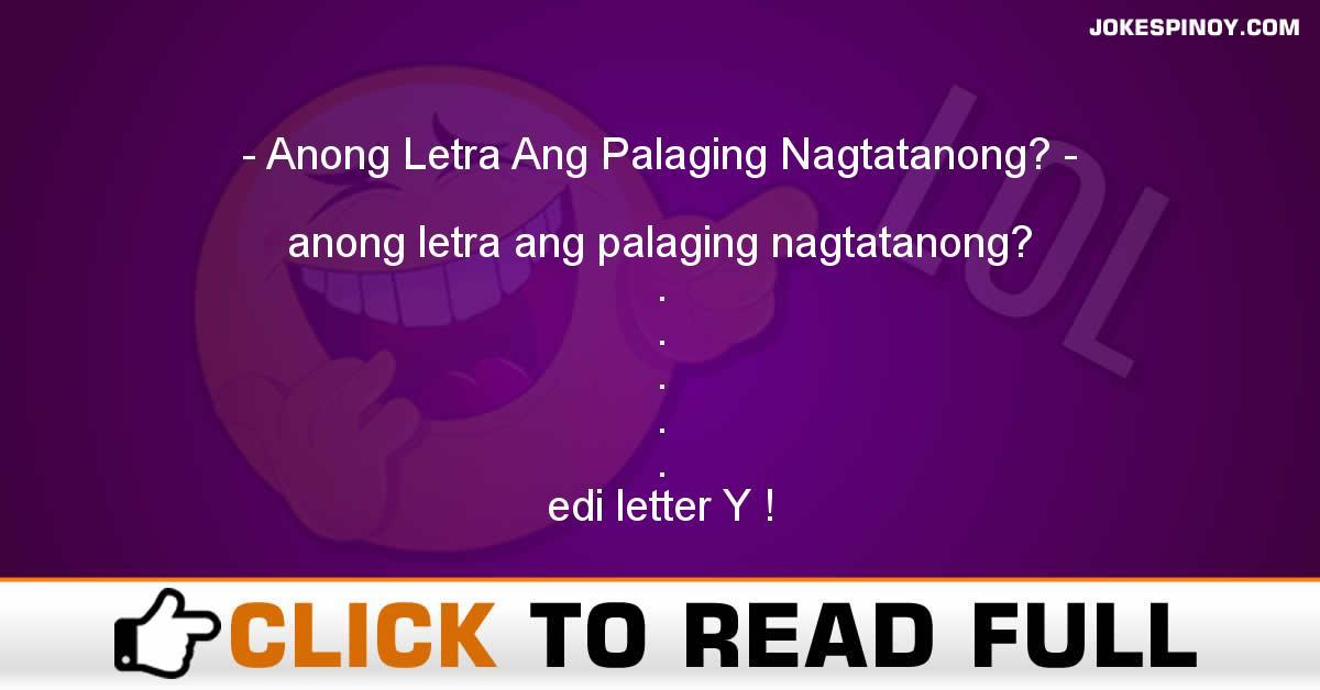 Anong Letra Ang Palaging Nagtatanong?