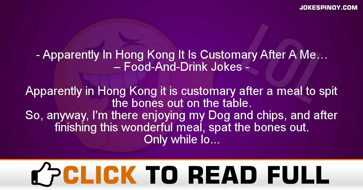 Apparently In Hong Kong It Is Customary After A Me… – Food-And-Drink Jokes