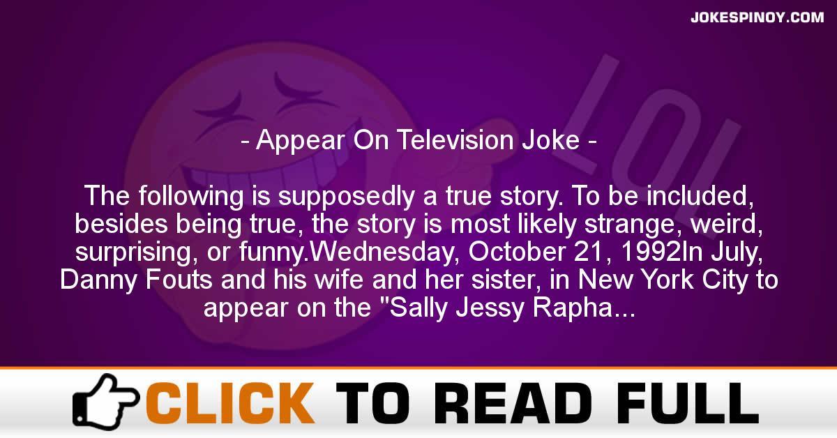 Appear On Television Joke