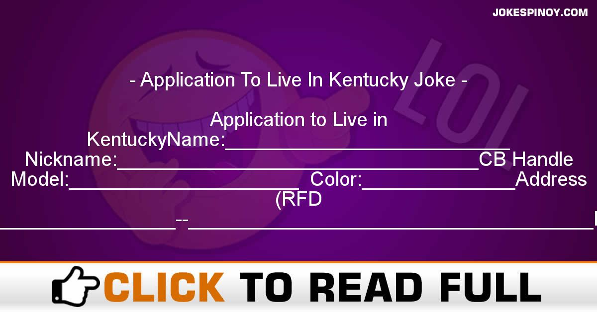 Application To Live In Kentucky Joke