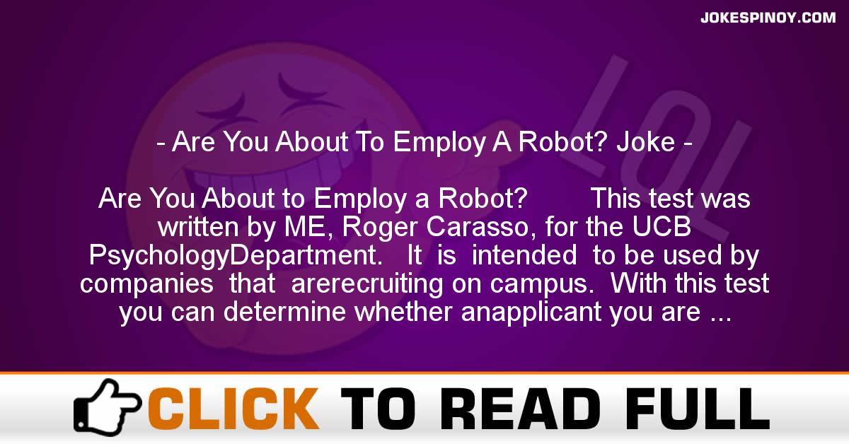 Are You About To Employ A Robot? Joke