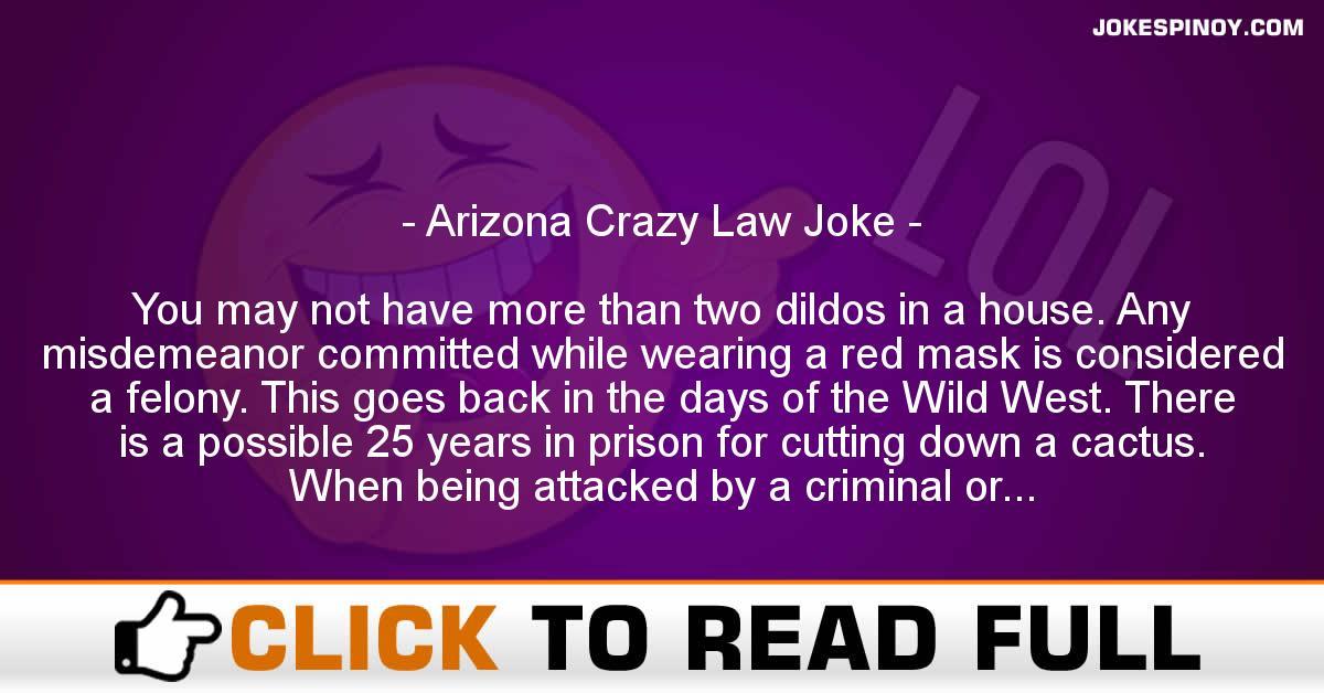 Arizona Crazy Law Joke