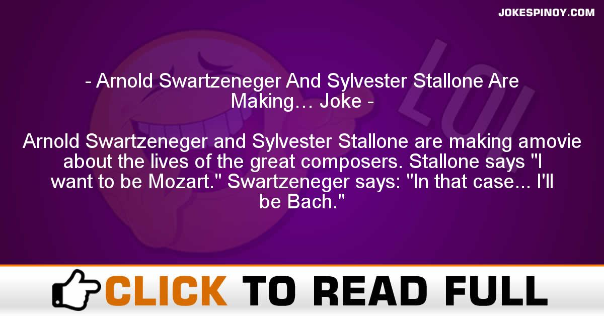 Arnold Swartzeneger And Sylvester Stallone Are Making… Joke
