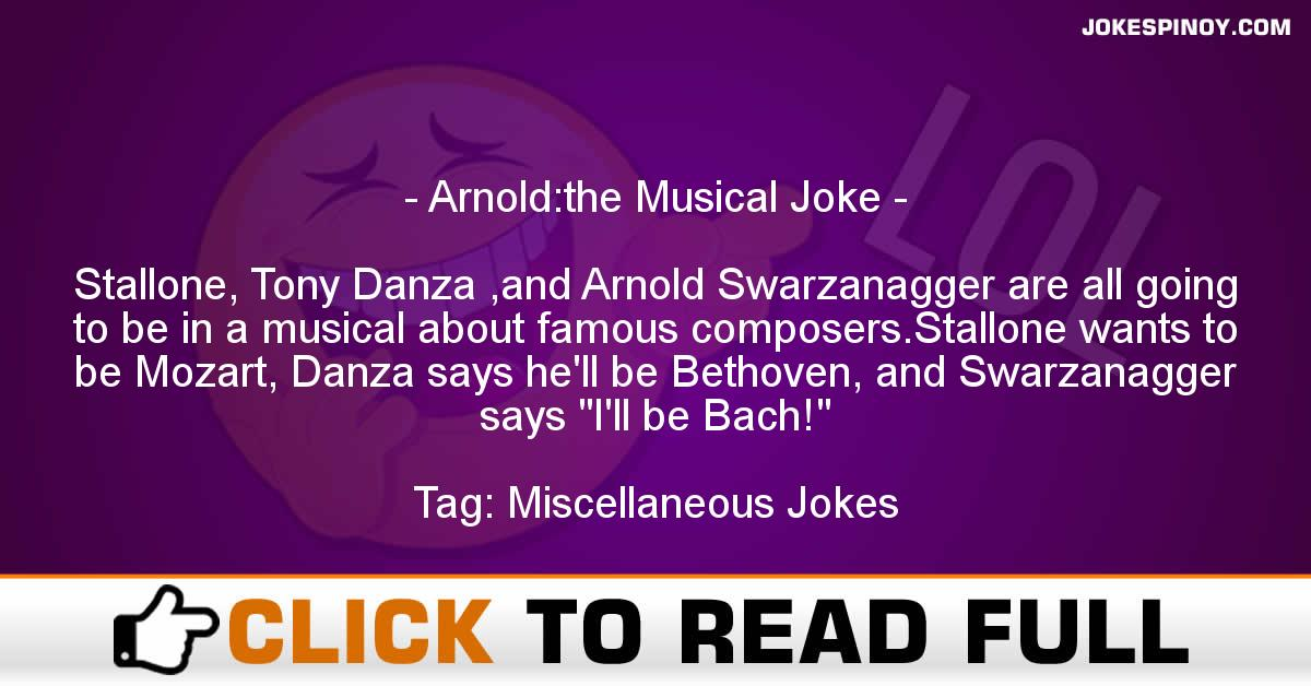 Arnold:the Musical Joke