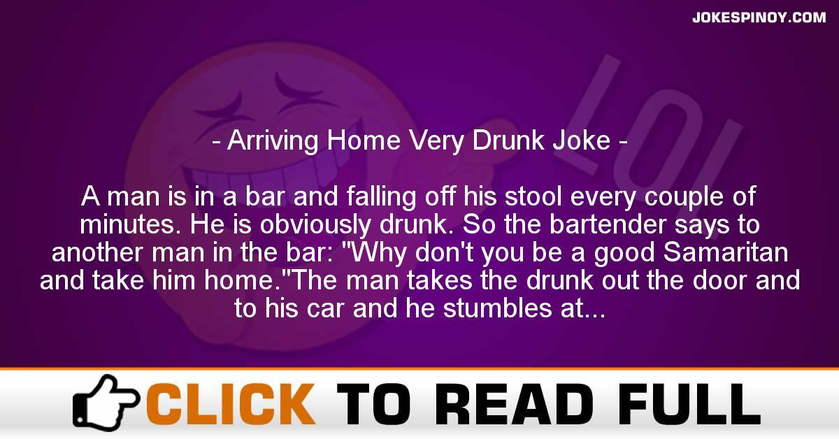 Arriving Home Very Drunk Joke