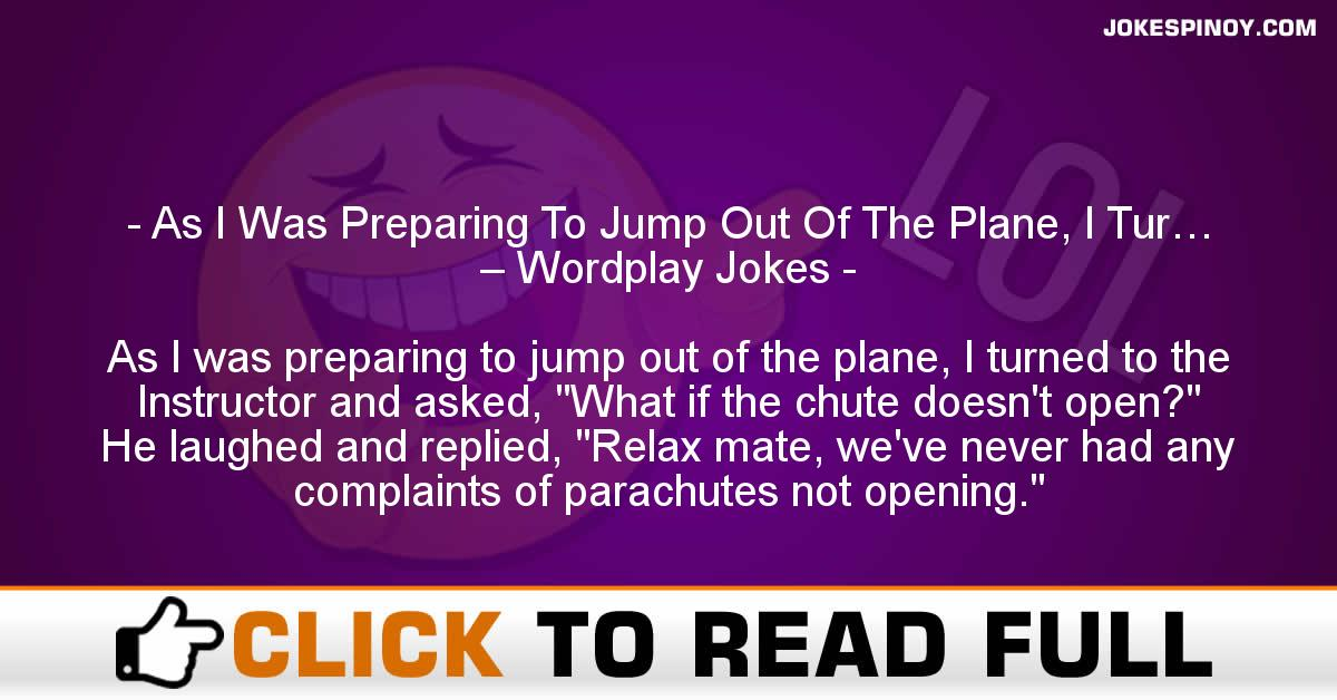 As I Was Preparing To Jump Out Of The Plane, I Tur… – Wordplay Jokes