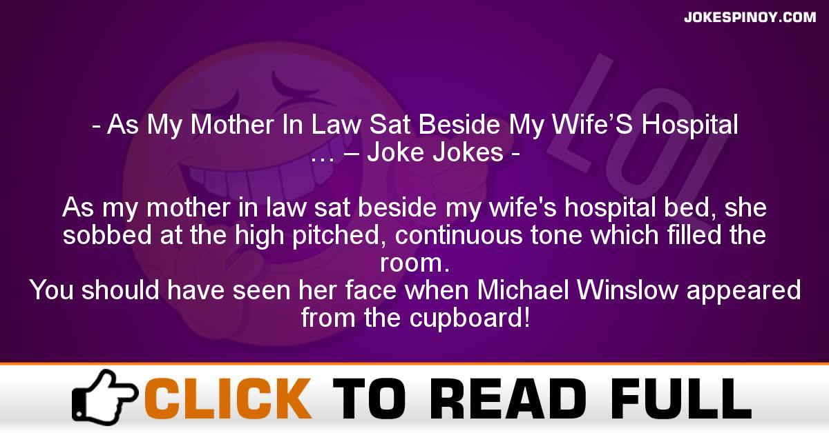 As My Mother In Law Sat Beside My Wife'S Hospital … – Joke Jokes