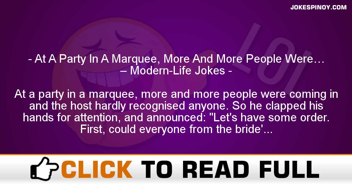 At A Party In A Marquee, More And More People Were… – Modern-Life Jokes