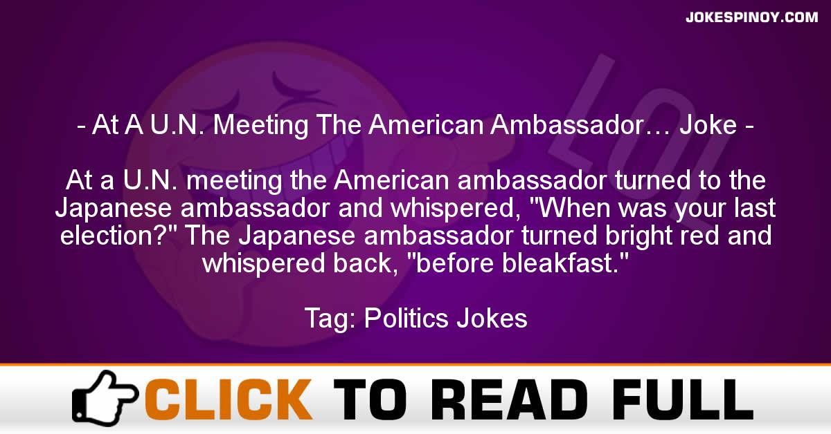 At A U.N. Meeting The American Ambassador… Joke