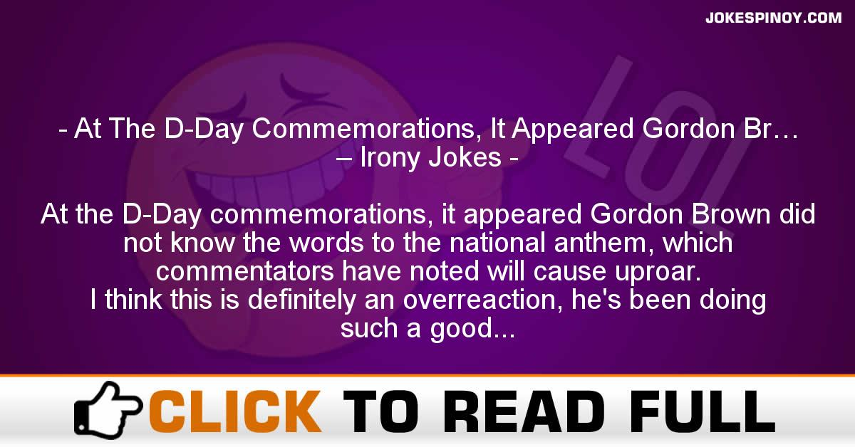 At The D-Day Commemorations, It Appeared Gordon Br… – Irony Jokes