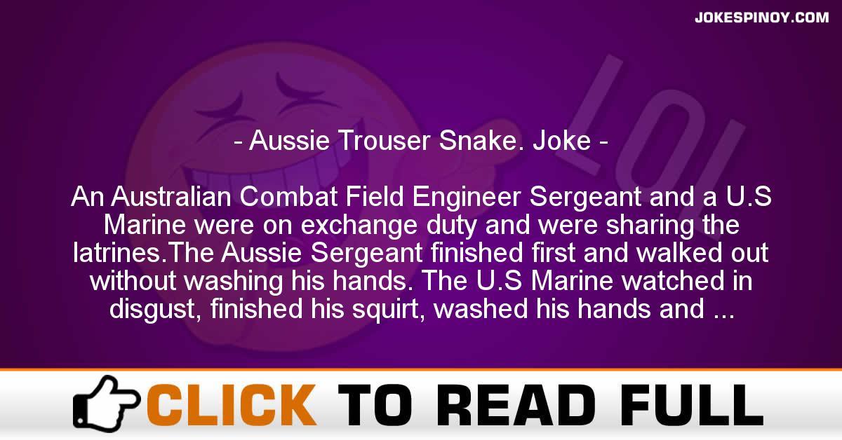 Aussie Trouser Snake. Joke