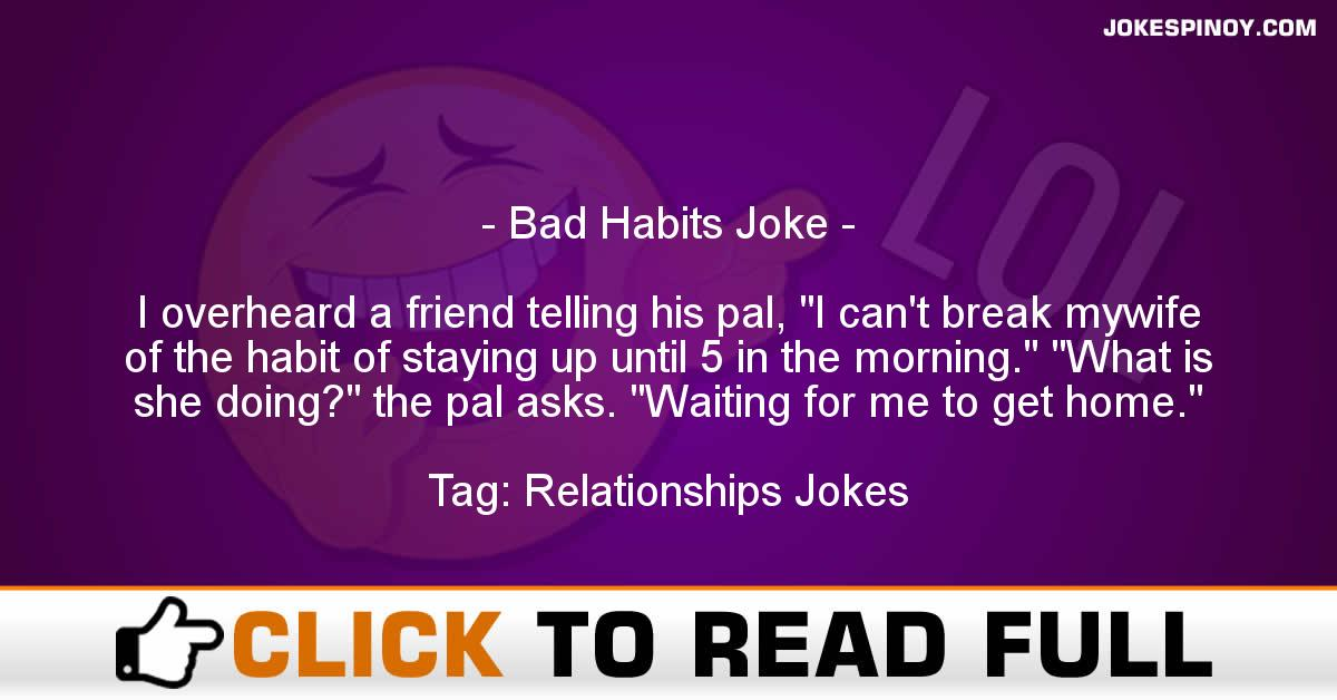 Bad Habits Joke