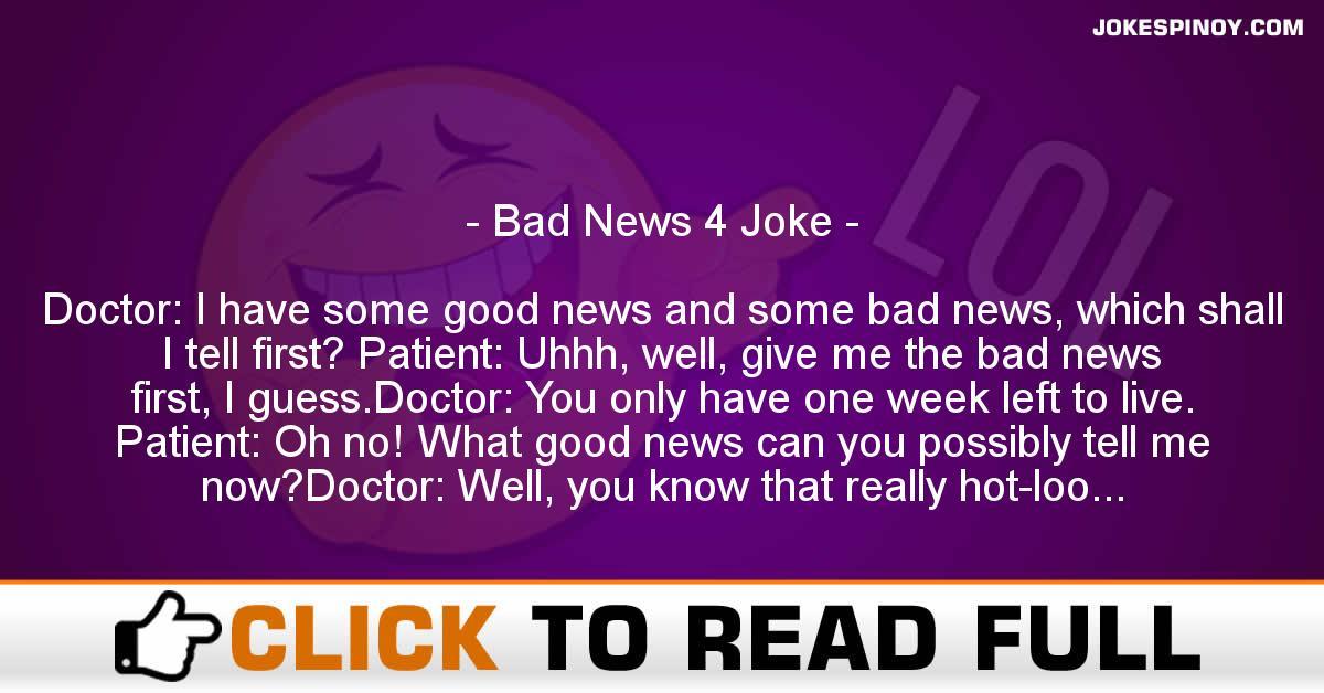 Bad News 4 Joke