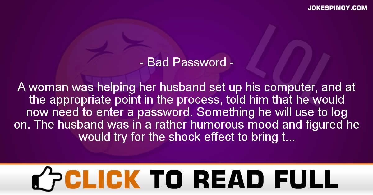 Bad Password