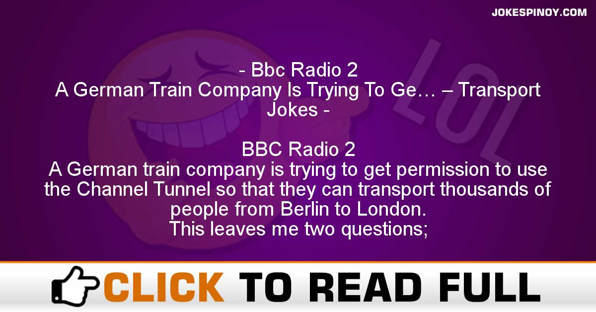 Bbc Radio 2 A German Train Company Is Trying To Ge… – Transport Jokes