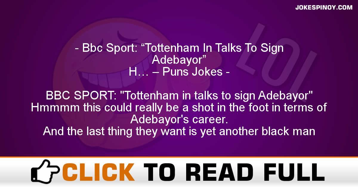 "Bbc Sport: ""Tottenham In Talks To Sign Adebayor"" H… – Puns Jokes"