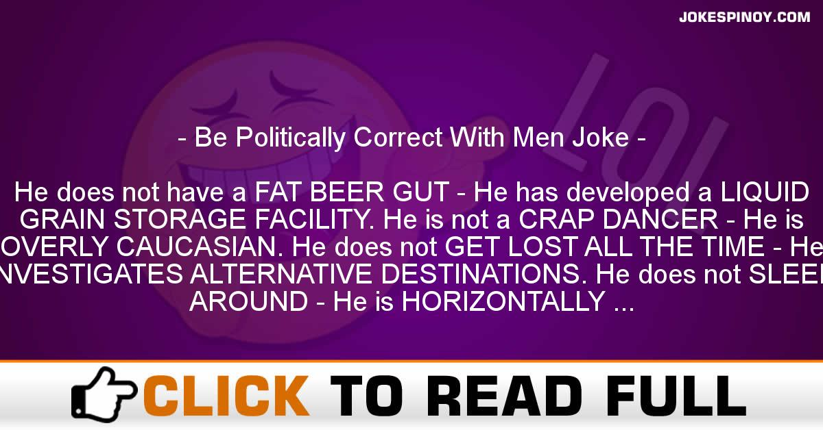 Be Politically Correct With Men Joke