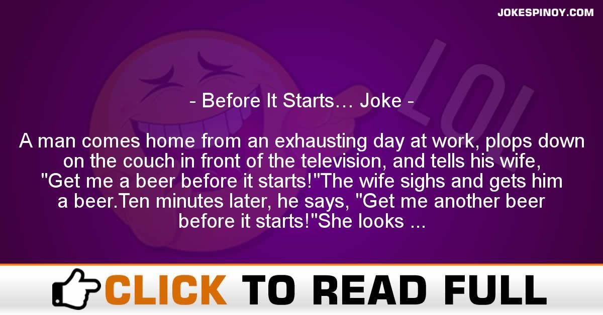 Before It Starts… Joke