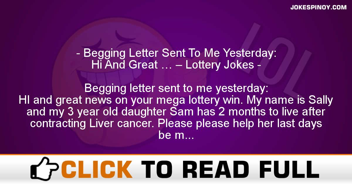 Begging Letter Sent To Me Yesterday: Hi And Great … – Lottery Jokes