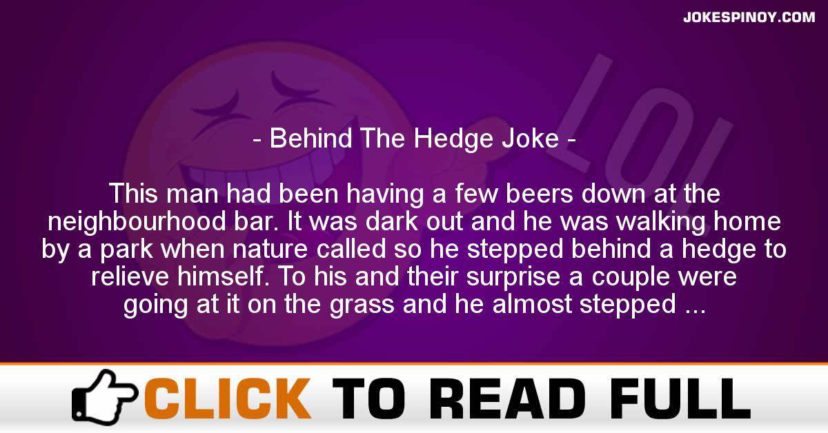 Behind The Hedge Joke