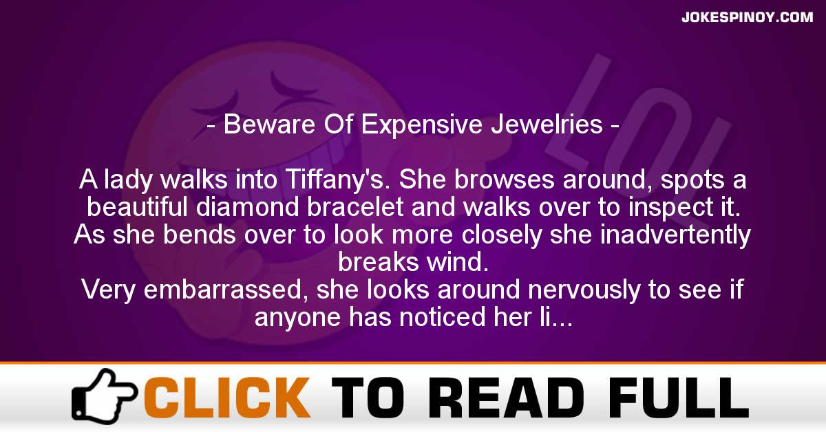 Beware Of Expensive Jewelries