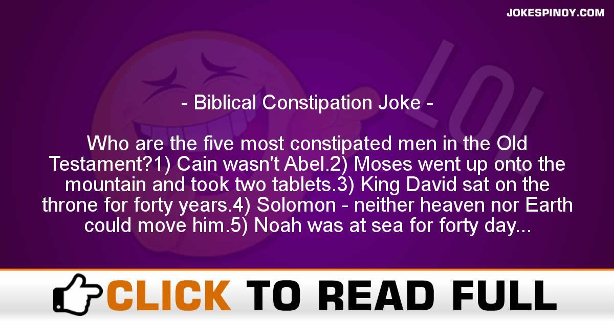 Biblical Constipation Joke