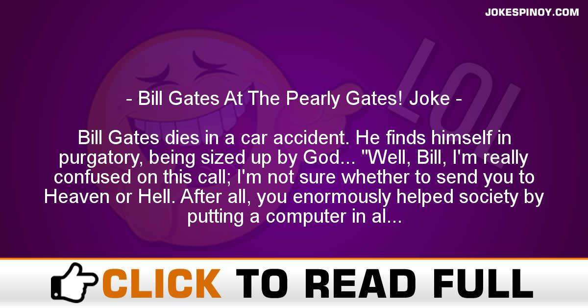 Bill Gates At The Pearly Gates! Joke