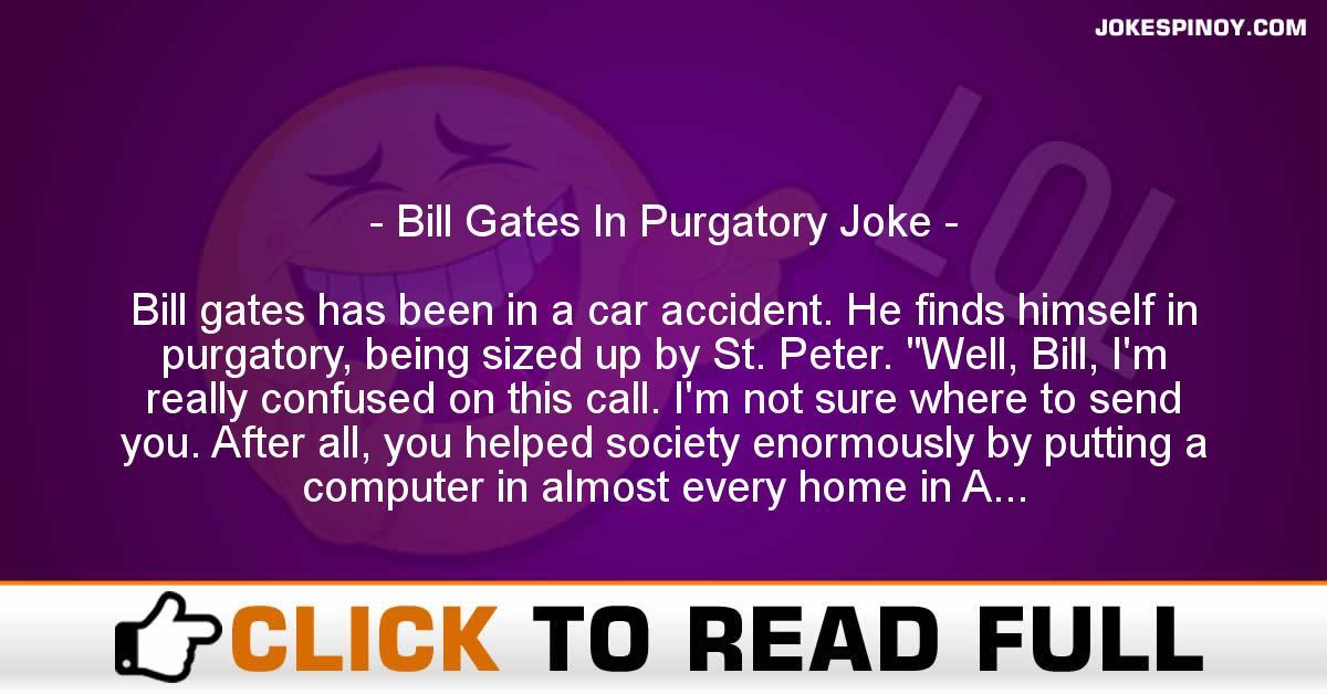 Bill Gates In Purgatory Joke