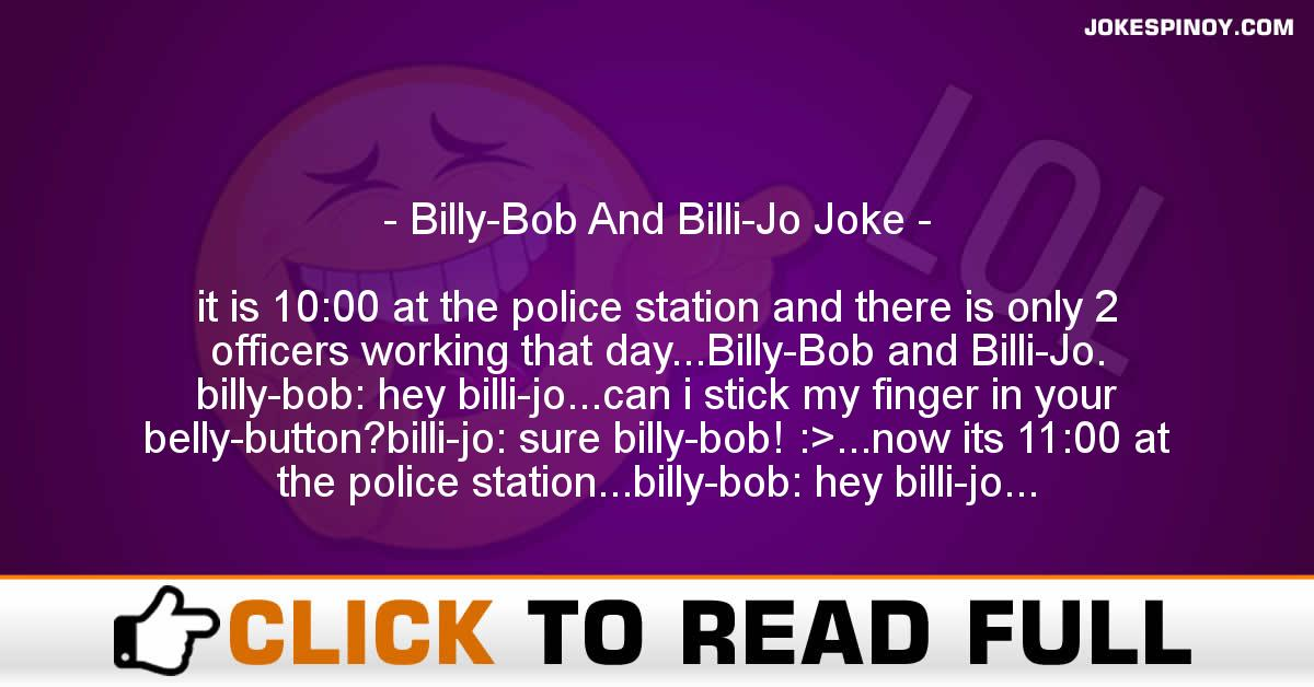 Billy-Bob And Billi-Jo Joke