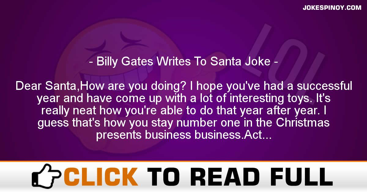 Billy Gates Writes To Santa Joke