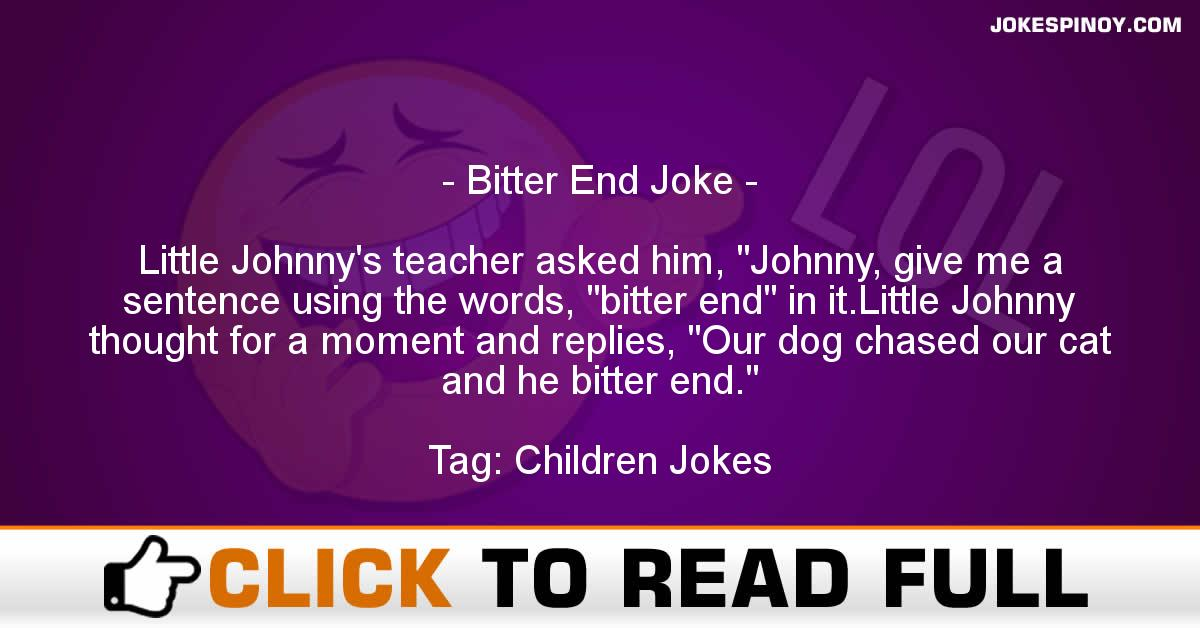 Bitter End Joke