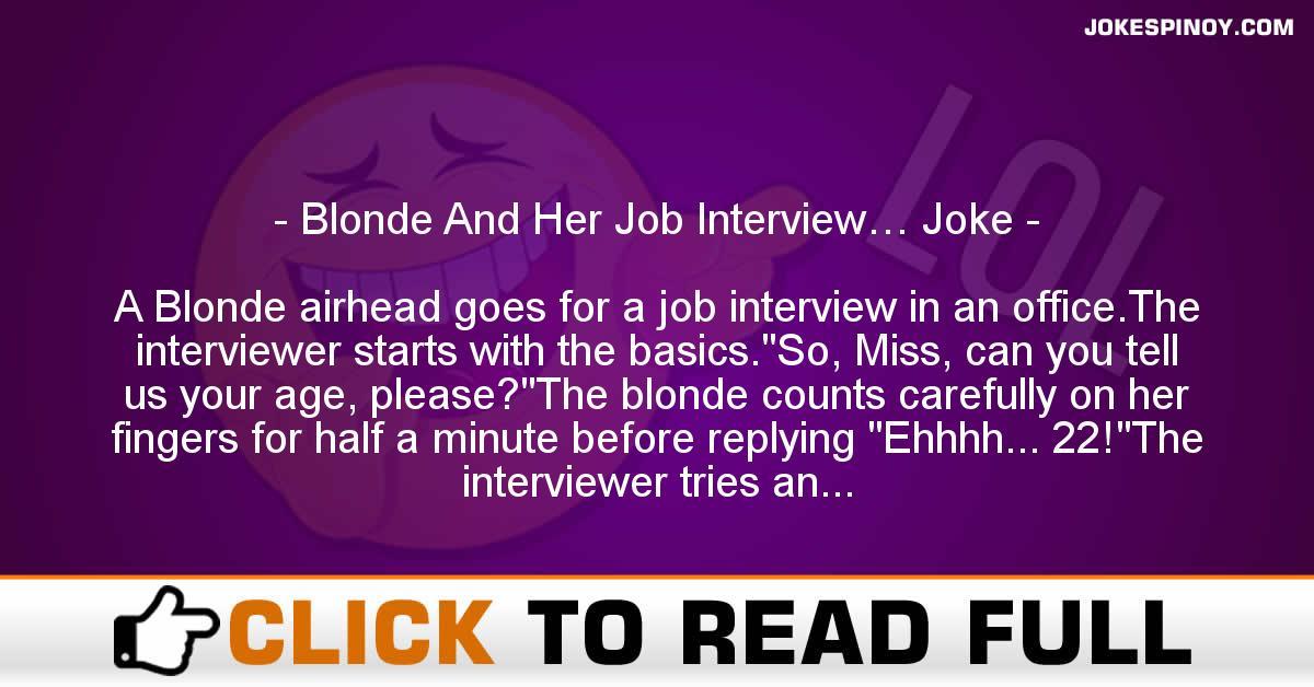 Blonde And Her Job Interview… Joke