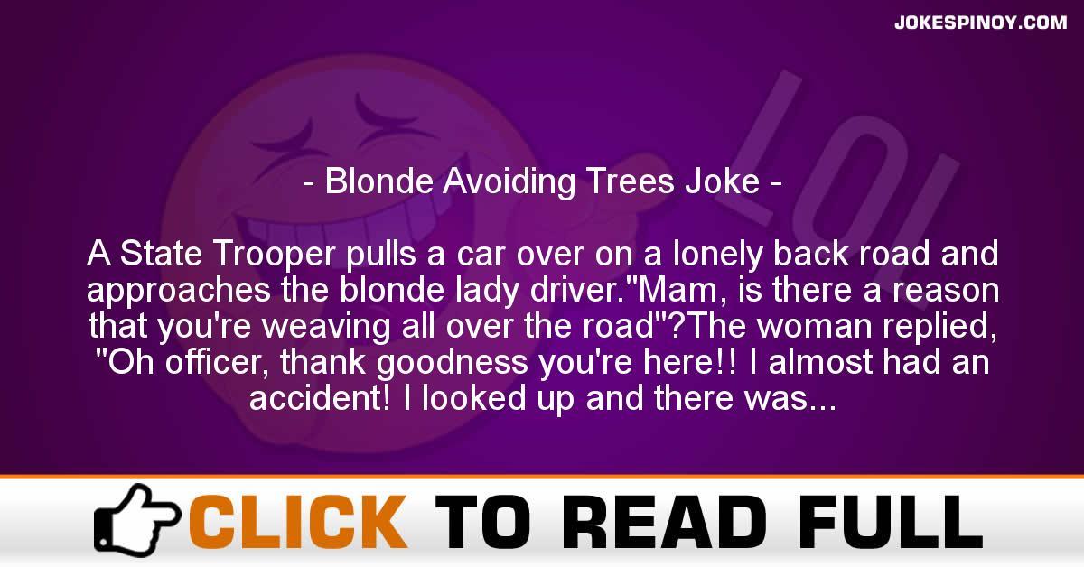 Blonde Avoiding Trees Joke
