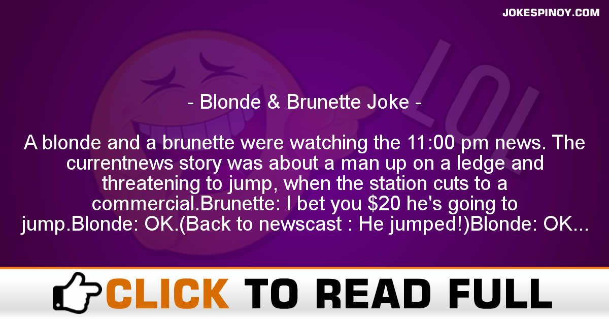 Blonde & Brunette Joke