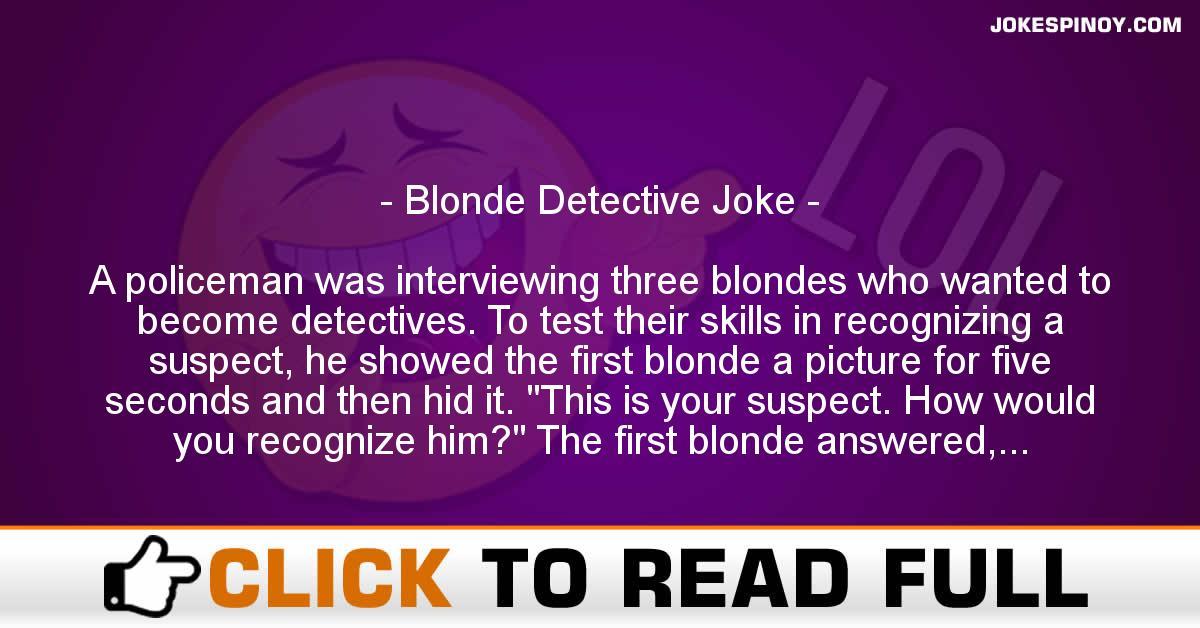 Blonde Detective Joke