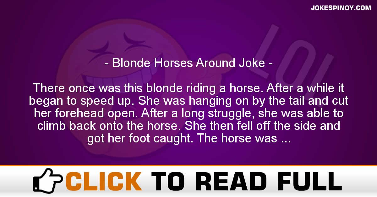 Blonde Horses Around Joke