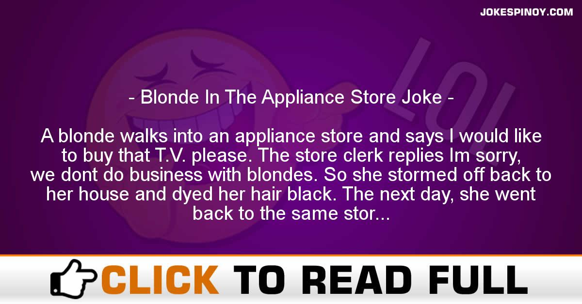 Blonde In The Appliance Store Joke