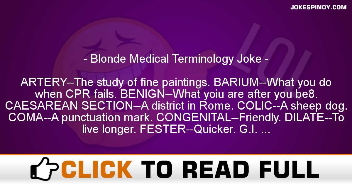 Blonde Medical Terminology Joke