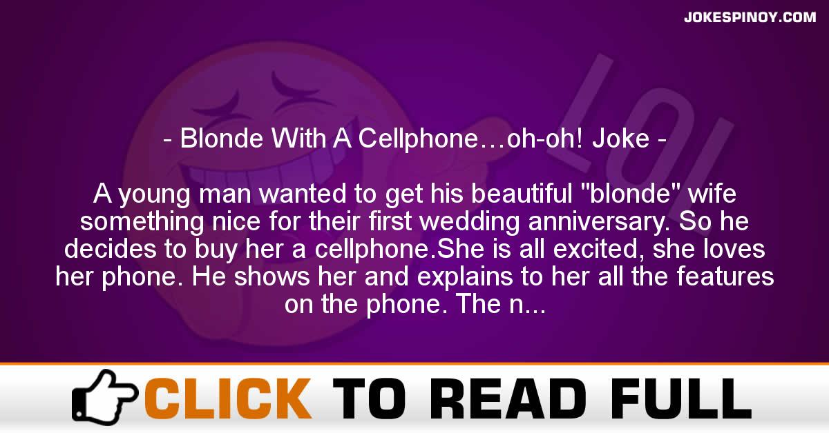 Blonde With A Cellphone…oh-oh! Joke