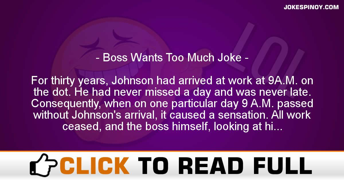 Boss Wants Too Much Joke
