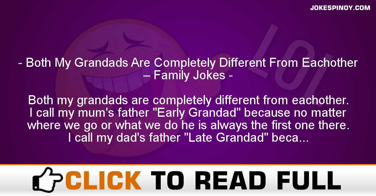 Both My Grandads Are Completely Different From Eachother – Family Jokes