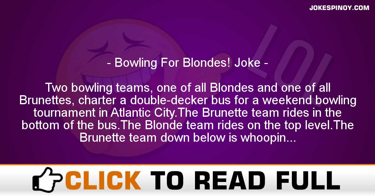 Bowling For Blondes! Joke