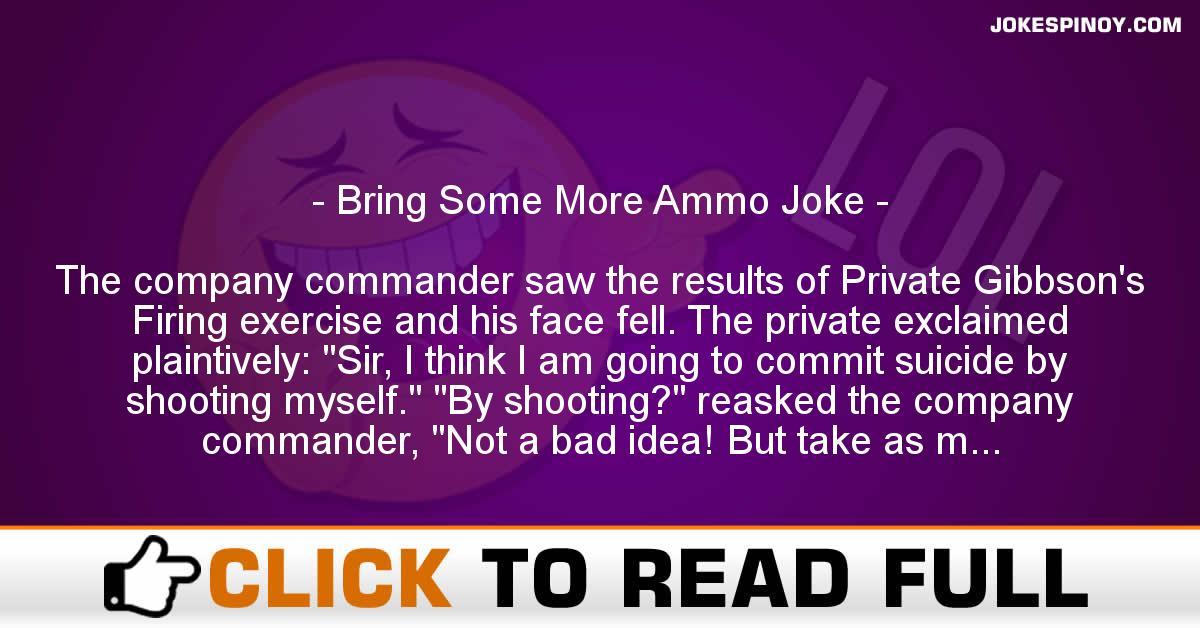 Bring Some More Ammo Joke
