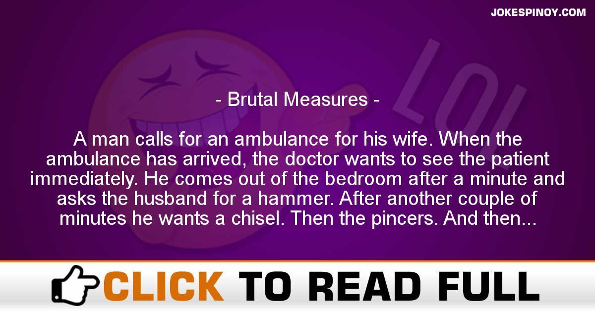 Brutal Measures