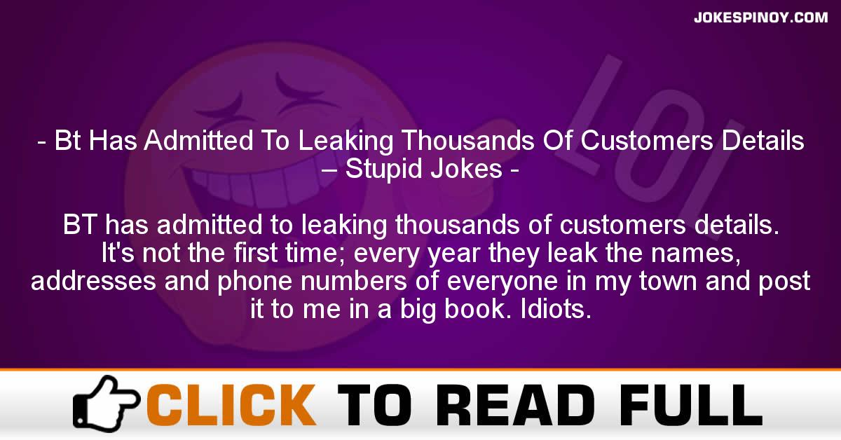 Bt Has Admitted To Leaking Thousands Of Customers Details – Stupid Jokes